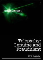 Telepathy : Genuine and Fraudulent - William Wortley W. W. Baggally