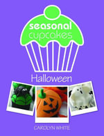 Seasonal Cupcakes - Halloween : 5 Fun & Spooky Cupcake Decorating Projects - Carolyn White
