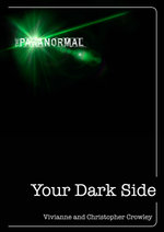 Your Dark Side : How to Turn Your Inner Negativity Into Positive Energy - Vivianne Crowley
