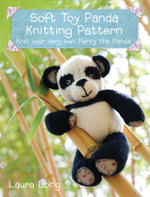 Penny the Panda Knitting Pattern : A Quick & Easy Knitting Project - Laura Long