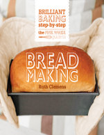 The Pink Whisk Guide to Bread Making : Brilliant Baking Step-by-Step - Ruth Clemens