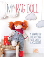 My Rag Doll : 11 Dolls with Clothes and Accessories to Sew - Corinne Crasbercu