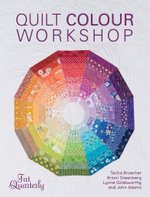 Quilt Color Workshop : Creative Color Combinations for Quilters - Fat Quarterly