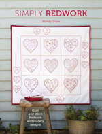 Simply Redwork : Quilt & Stitch Redwork Embroidery Designs - Mandy Shaw