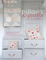 Pillows & Quilts : Quilting Projects to Decorate Your Home - Jo Colwill