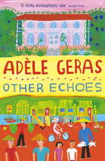 Other Echoes - Adèle Geras