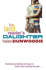 The Tarot Reader's Daughter - Helen Dunwoodie