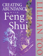 Creating Abundance with Feng Shui - Lillian Too