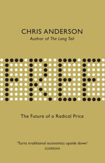 Free : The Future of a Radical Price - Chris Anderson