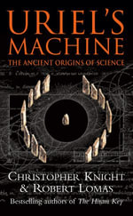 Uriel's Machine : Reconstructing the Disaster Behind Human History - Christopher Knight