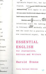 Essential English for Journalists, Editors and Writers - Sir Harold Evans