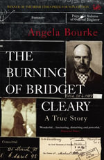 The Burning of Bridget Cleary : A True Story - Angela Bourke