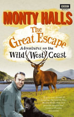 The Great Escape : Adventures on the Wild West Coast - Monty Halls