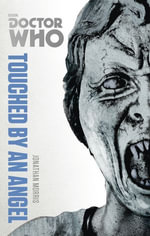 Doctor Who : Touched by an Angel : The Monster Collection Edition : Book 156 - Jonathan Morris