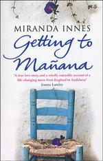 Getting To Manana - Miranda Innes