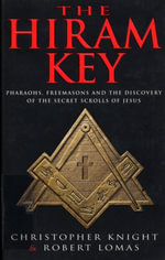 The Hiram Key : Pharoahs,Freemasons and the Discovery of the Secret Scrolls of Christ - Christopher Knight