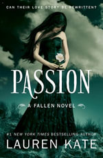 Passion : Book 3 of the Fallen Series - Lauren Kate