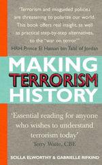 Making Terrorism History - Scilla Elworthy