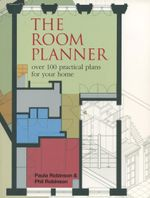 The Room Planner : 250 practical plans for your home - Paula Robinson