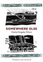 Somewhere Else - Charles Rangeley-Wilson