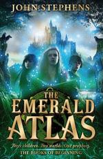 The Emerald Atlas : The Books of Beginning 1 - John Stephens
