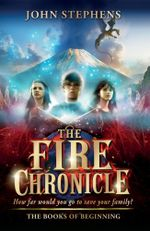 The Fire Chronicle : The Books of Beginning 2 - John Stephens