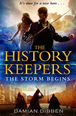 The History Keepers : The Storm Begins - Damian Dibben
