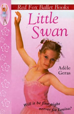 Little Swan : Red Fox Ballet Book 1 - Adele Geras