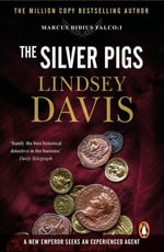 The Silver Pigs : (Falco 1) - Lindsey Davis