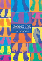 Reading Toes : Your Feet As Reflections of Your Personality - Imre Somogyi