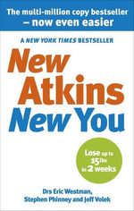 New Atkins For A New You : The Ultimate Diet for Shedding Weight and Feeling Great - Eric C Westman