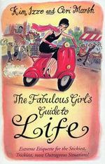 The Fabulous Girl's Guide To Life - Kim Izzo