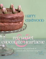 Red Velvet and Chocolate Heartache - Harry Eastwood