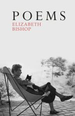 Poems : The Centenary Edition - Elizabeth Bishop