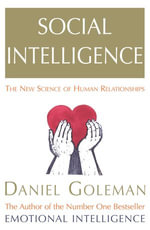 Social Intelligence : The New Science of Human Relationships - Daniel Goleman