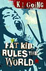Fat Kid Rules The World - K L Going