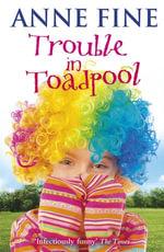 Trouble in Toadpool - Anne Fine