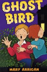 Ghost Bird - Mary Arrigan