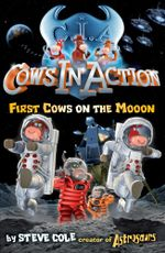Cows In Action 11 : First Cows on the Mooon - Steve Cole