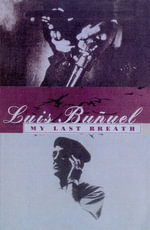 My Last Breath - Luis Bunuel