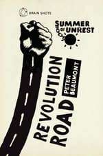 Summer of Unrest : Revolution Road: Reflections on the Arab Spring - Peter Beaumont
