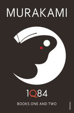 1Q84 : Books 1 and 2 - Haruki Murakami
