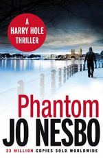 Phantom : A Harry Hole Thriller - Jo Nesbo
