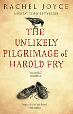 The Unlikely Pilgrimage Of Harold Fry : Longlisted for the Man Booker Prize 2012 - Rachel Joyce