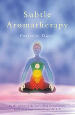 Subtle Aromatherapy - Patricia Davis