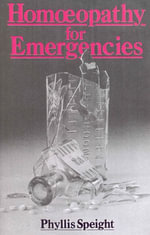 Homoeopathy For Emergencies - Phyllis Speight