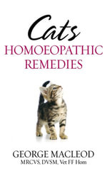 Cats : Homoeopathic Remedies - George Macleod