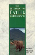 The Treatment Of Cattle By Homoeopathy - George Macleod
