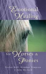 Emotional Healing For Horses & Ponies - Stefan Ball
