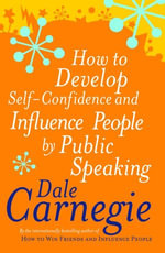 How To Develop Self-Confidence - Dale Carnegie